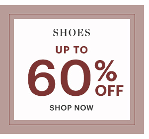 SHOES, UP TO 60% OFF, SHOP NOW