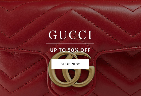 GUCCI, UP TO 50% OFF, SHOP NOW