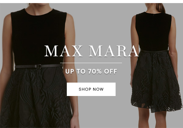 MAX MARA UP TO 70% OFF, SHOP NOW