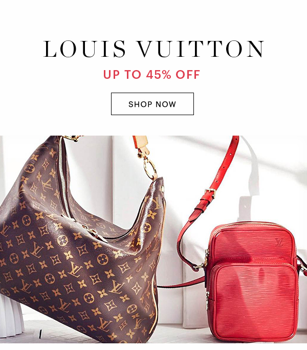 LOUIS VUITTON, UP TO 45% OFF, SHOP NOW