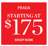 Prada Starting At $175