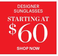 Designer Sunglasses Starting At $60