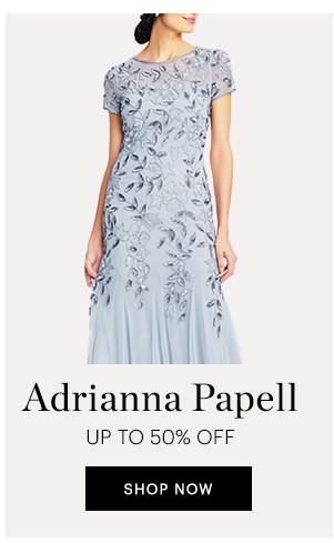ADRIANNA PAPELL UP TO 50% OFF