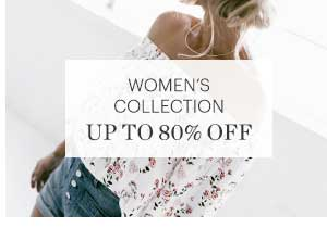 WOMEN'S COLLECTION, UP TO 80% OFF, SHOP NOW