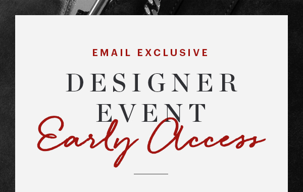 DESIGNER EVENT, EARLY ACCESS, EXTRA 10% OFF, SHOP NOW