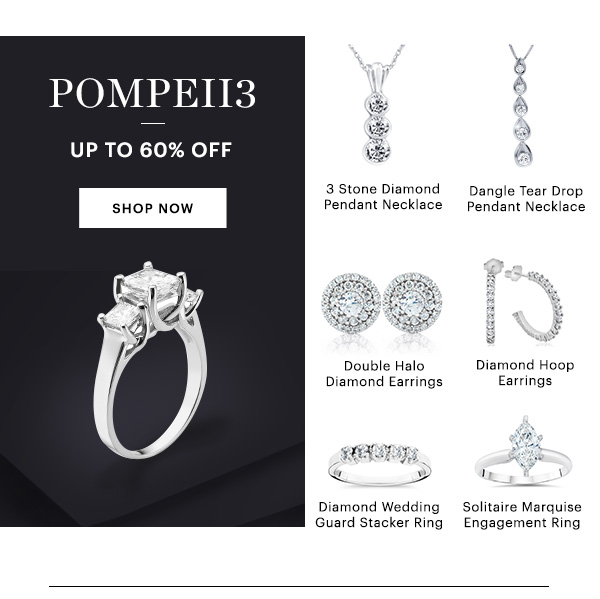 POMPEII3, UP TO 60% OFF, SHOP NOW