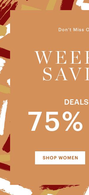 WEEKEND SAVINGS UP TO 70% OFF, SHOP WOMEN