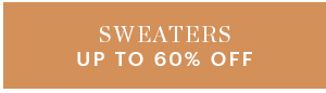 SWEATERS, UP TO 60% OFF