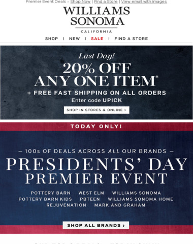 PREMIER EVENT! SAVE BIG on 100s of Items from Our Entire Family of Brands - In Stores & Online