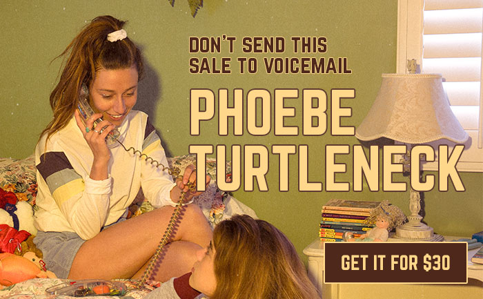 don't send this sale to voicemail - phoebe turtleneck get it for $30