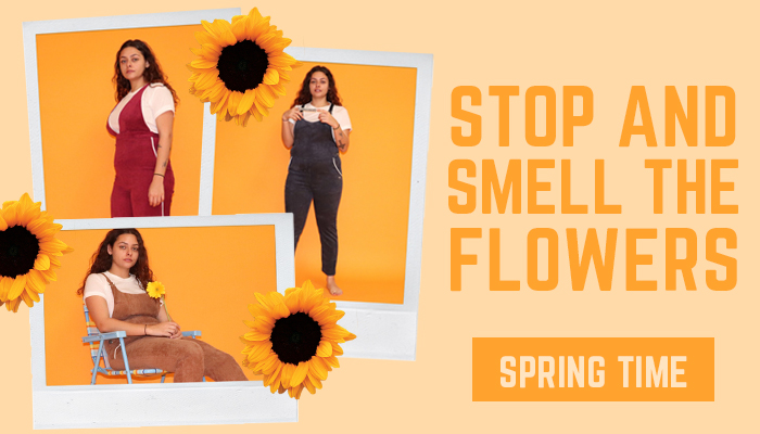 STOP AND SMELL THE FLOWERS - SPRING TIME