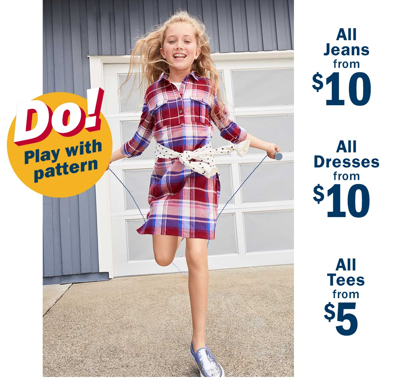 All Jeans from $10   All Dresses from $10   All Tees from $5