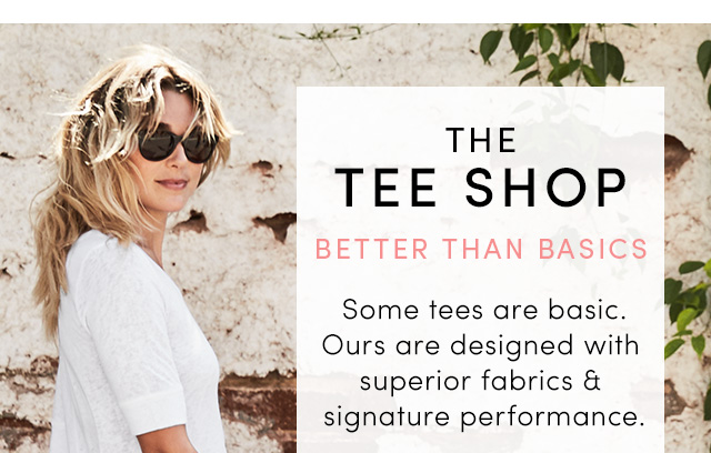 THE TEE SHOP | BETTER THAN BASICS