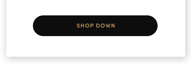 SHOP DOWN