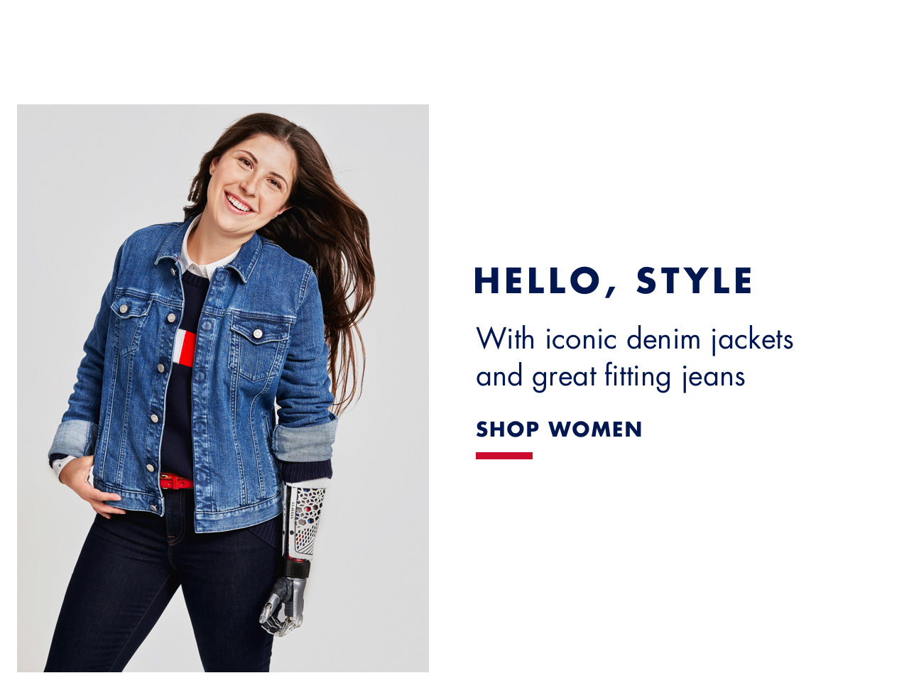 HELLO STYLE With iconic denim jackets and great fitting jeans SHOP WOMEN