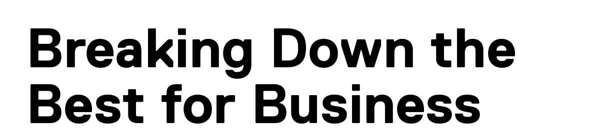 Breaking Down the Best for Business
