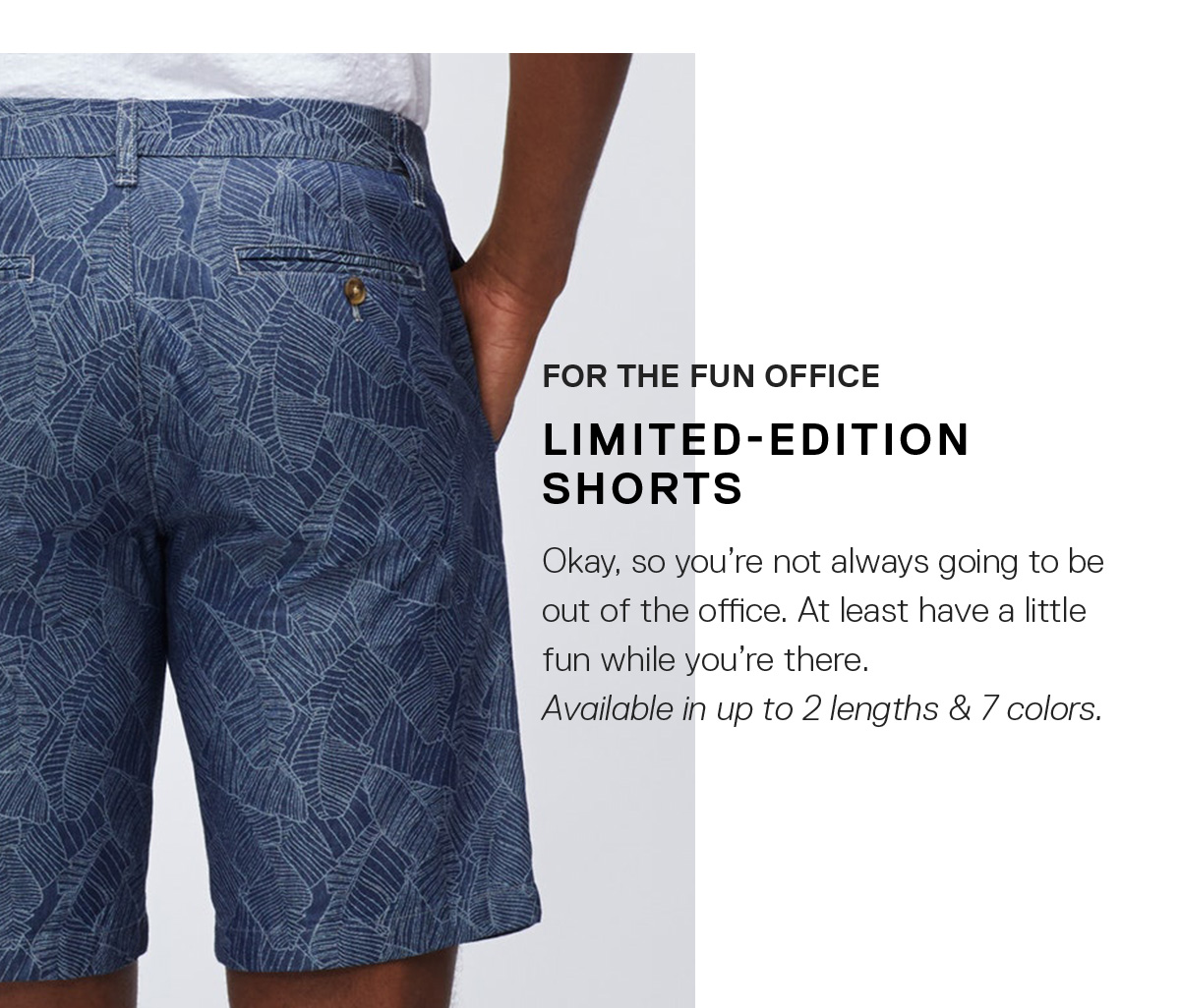 For the Fun Office: Limited-Edition Shorts / Okay, so you're not always going to be out of the office. At least have a little fun while you're there.