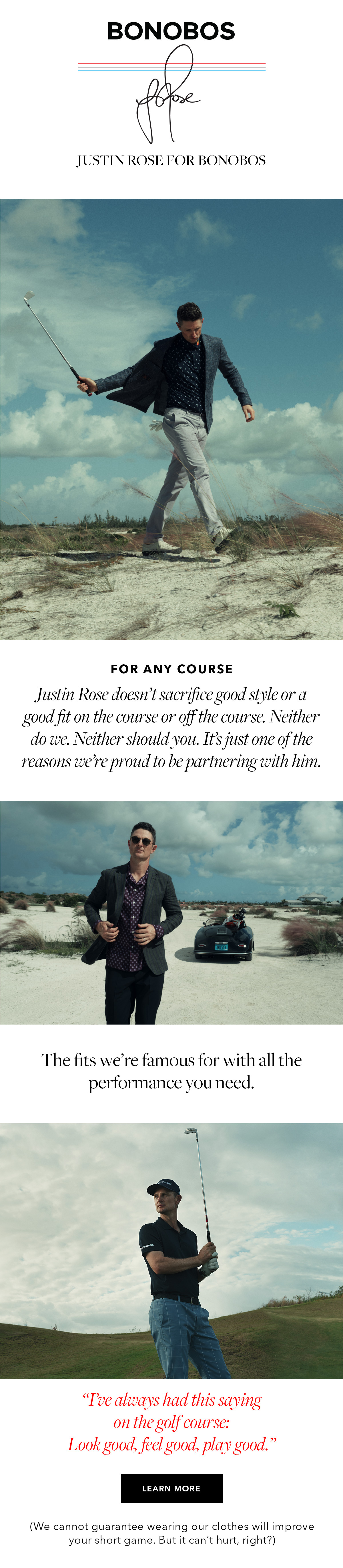 JUSTIN ROSE FOR BONOBOS // Justin Rose doesn't sacrifice good style or a good fit on the course or off the course. Neither do we. Neither should you. It's just one of the reasons we're proud to be partnering with him. // LEARN MORE →