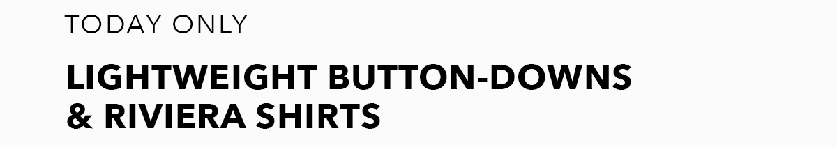 Get 20% Off Lightweight Button-Downs & Riviera Shirts