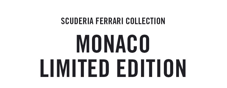 NEW SCUDERIA FERRARI COLLECTION | MONACO LIMITED EDITION