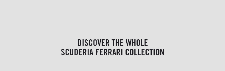 DISCOVER THE WHOLE SCUDERIA FERRARI COLLECTION