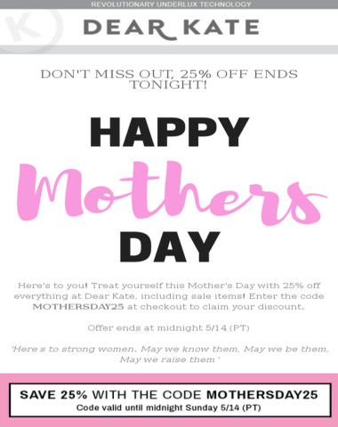 Happy Mother's Day! | Last chance to save 25%!
