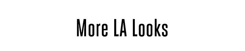 More LA Looks