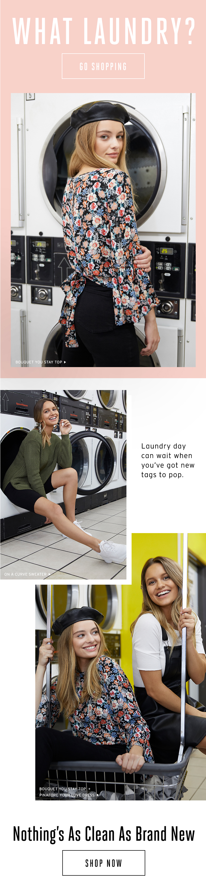 What Laundry. Laundry day can wait when you've got new tags to pop. Start shopping.