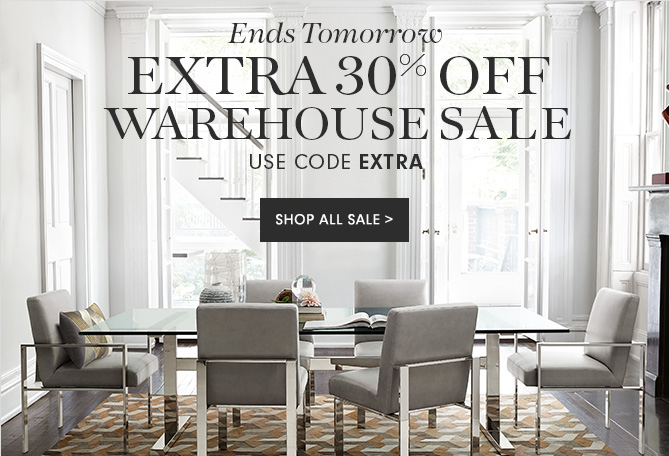 Ends Tomorrow - EXTRA 30% OFF WAREHOUSE SALE - USE CODE EXTRA - SHOP ALL SALE