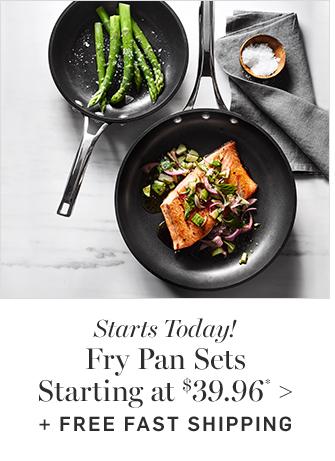 Fry Pan Sets Starting at $39.96* + FREE FAST SHIPPING