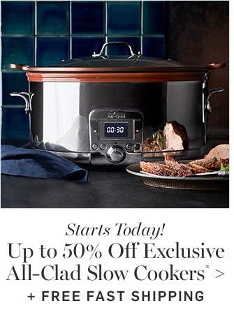Up to 50% Off Exclusive All-Clad Slow Cookers* + FREE FAST SHIPPING