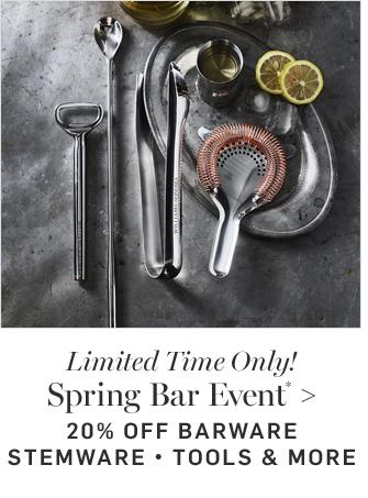 Spring Bar Event* - 20% OFF BARWARE • STEMWARE • TOOLS & MORE
