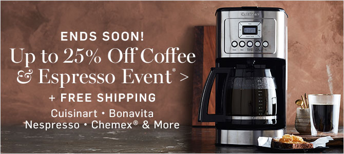 ENDS SOON! Up to 25% Off Coffee & Espresso Event* + FREE SHIPPING
