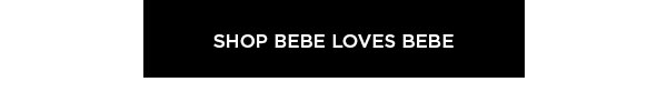 Shop Bebe Loves Bebe