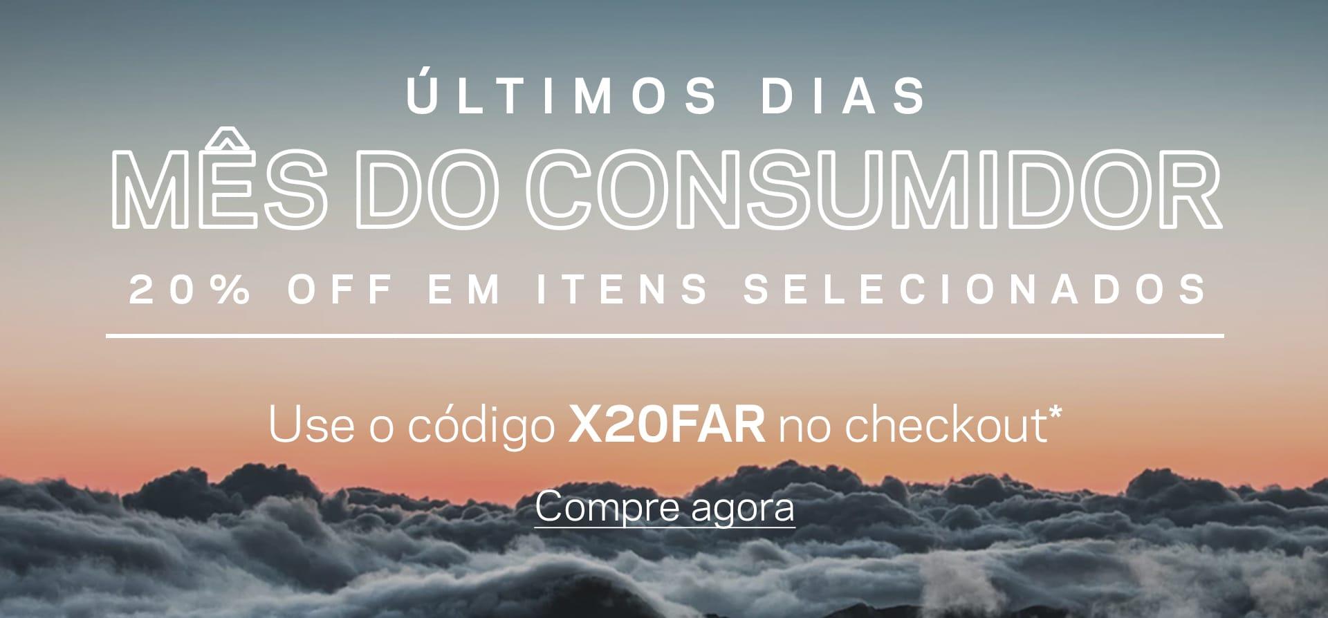 Mês do consumidor. vinte porcento off em itens selecionados. Use o código X20FAR no checkout.
