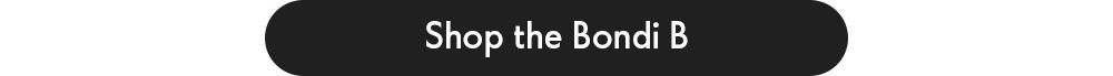 Shop the Bondi B