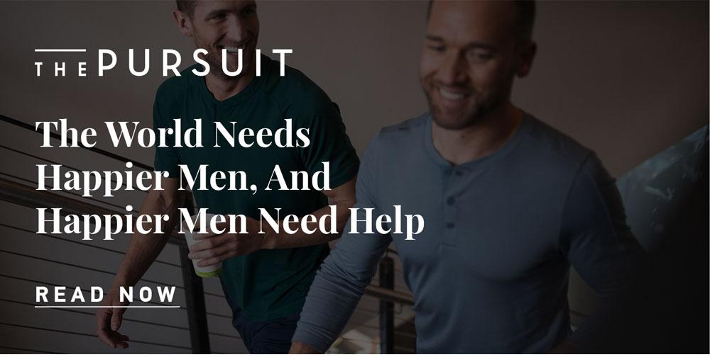 The World Needs Happier Men, And Happier Men Need Help