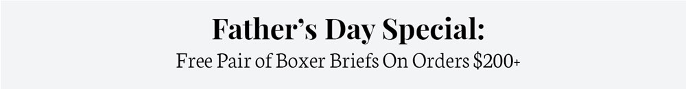 Father's Day Special: Free Pair of Boxer Briefs