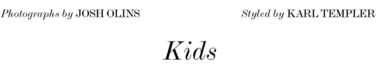 Photographs by Josh Olins - Styled by Karl Templer - Kids