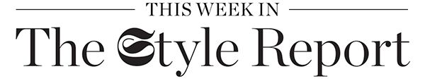 THIS WEEK IN THE STYLE REPORT