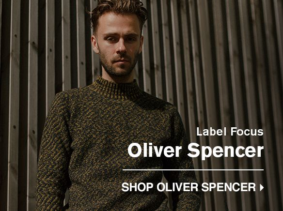 LABEL FOCUS: OLIVER SPENCER