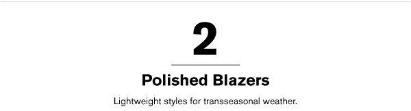 POLISHED BLAZERS >