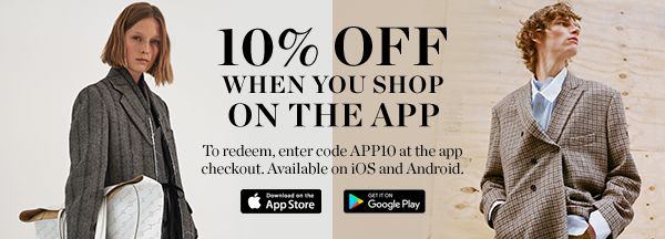 10% OFF WHEN YOU DOWNLOAD THE APP