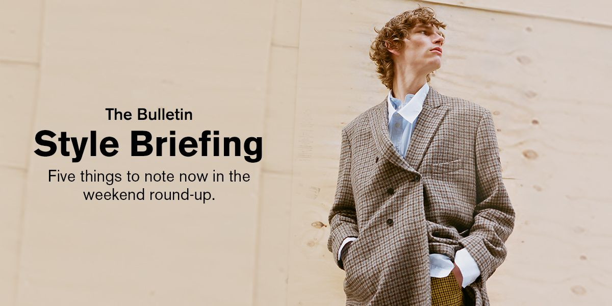 THE BULLETIN: STYLE BRIEFING