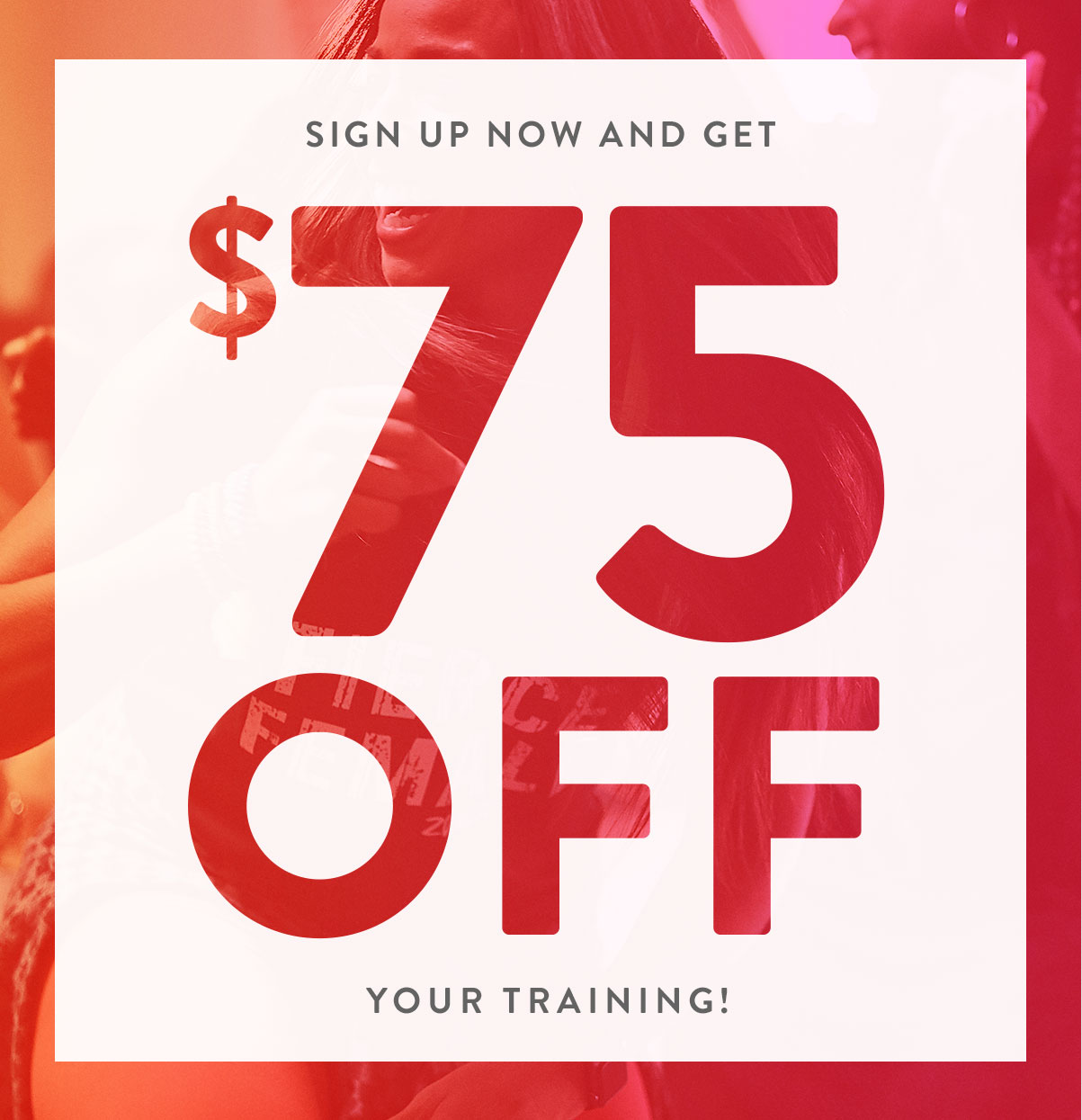 Sign Up Now And Get $75 Off Your Traning