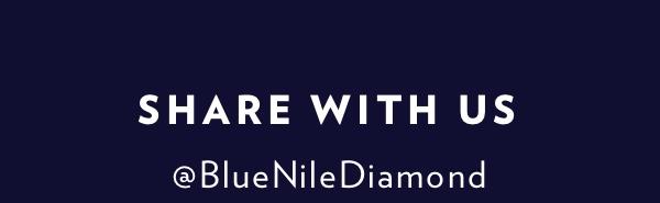Share With Us. Use #bluenilesparkle.