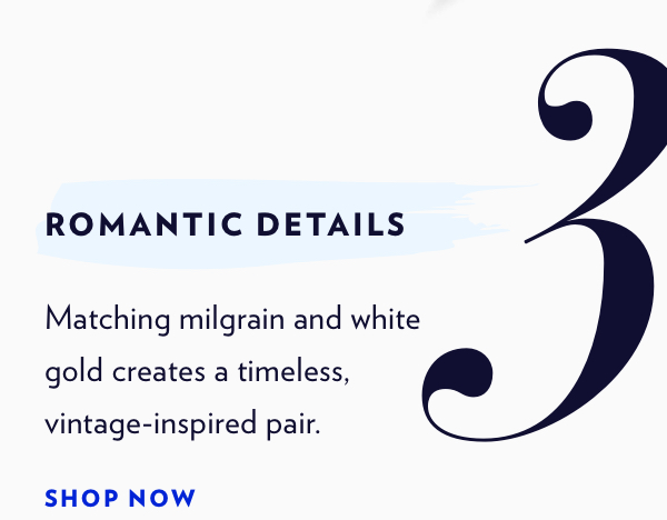 Romantic Details | Shop Now