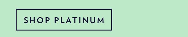 Shop The 20% Off Platinum Event