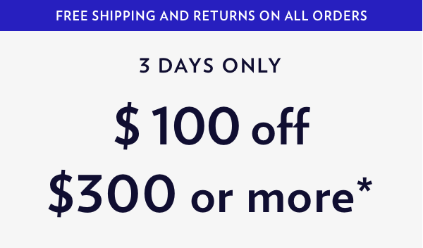 $100 Off $300! Shop Now