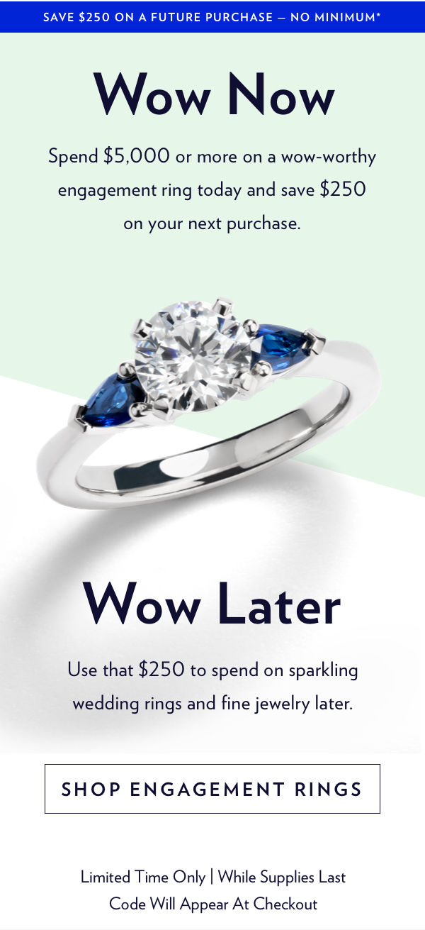 Build-Your-Own Engagement Ring Now. Get $250 Off Later.